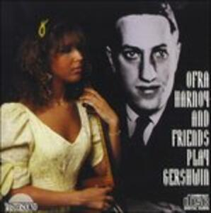 Harnoy Ofra and Friends Play Gershwin - CD Audio di Ofra Harnoy