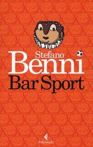 Foto Cover di Bar sport. Ediz. speciale. Copia autografata, Libro di Stefano Benni, edito da Feltrinelli