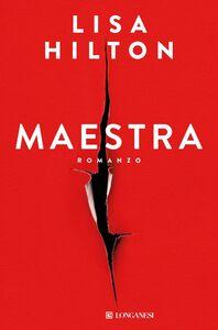 Foto Cover di Maestra. Copia autografata, Libro di Lisa Hilton, edito da Longanesi