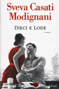 Foto Cover di Dieci e lode. Copia autografata, Libro di Sveva Casati Modignani, edito da Sperling & Kupfer