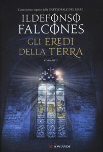 Libro Gli eredi della terra. Copia autografata Ildefonso Falcones