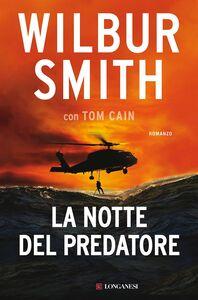 Libro La notte del predatore. Copia autografata Wilbur Smith , Tom Cain