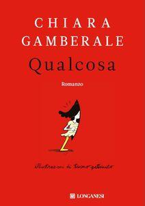 Libro Qualcosa. Copia autografata Chiara Gamberale
