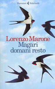 Libro Magari domani resto. Copia autografata Lorenzo Marone