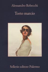 Libro Torto marcio. Copia autografata Alessandro Robecchi