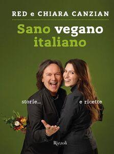 Libro Sano vegano italiano. Copia autografata Red Canzian , Chiara Canzian