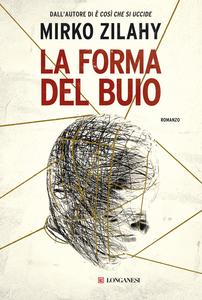 Libro La forma del buio. Copia autografata Mirko Zilahy