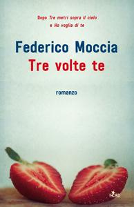 Libro Tre volte te. Copia autografata Federico Moccia