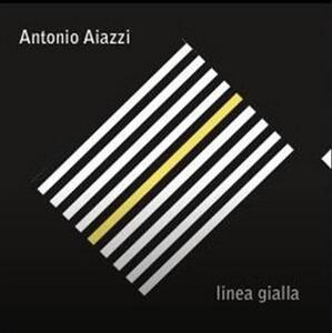 Linea gialla. Copia Autografata - Vinile LP di Antonio Aiazzi