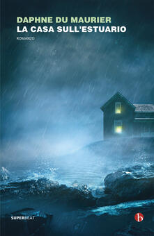 La casa sull'estuario - Daphne Du Maurier - copertina