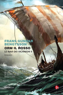 Orm il rosso. Le navi dei vichinghi. Vol. 2 - Frans Gunnar Bengtsson - copertina