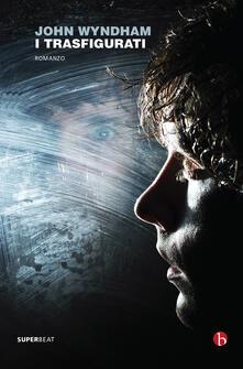 I trasfigurati - John Wyndham - copertina