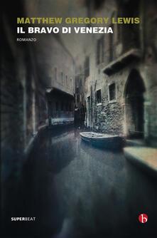 Il bravo di Venezia - Matthew Gregory Lewis - copertina