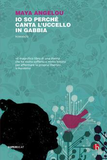 Io so perché canta l'uccello in gabbia - Maya Angelou - copertina