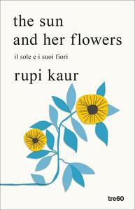 The sun and her flowers (Il sole e i suoi fiori). Copia autografata con ex libris - Rupi Kaur - copertina