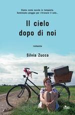 Libro Il cielo dopo di noi. Copia autografata Silvia Zucca