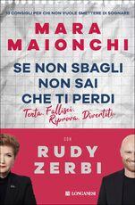 Libro Se non sbagli non sai che ti perdi. Copia autografata con ex libris Mara Maionchi Rudy Zerbi