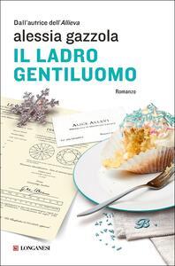 Il ladro gentiluomo. Copia autografata con ex libris - Alessia Gazzola - copertina