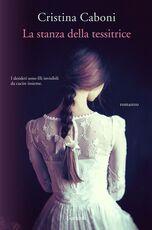 Libro La stanza della tessitrice. Copia autografata con ex libris Cristina Caboni