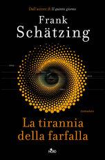 Libro La tirannia della farfalla. Copia autografata Frank Schätzing
