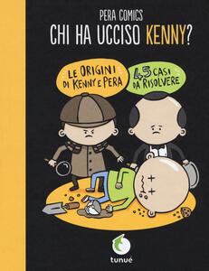 Chi ha ucciso Kenny? Copia autografata e personalizzata dall'autore - Pera Comics - copertina