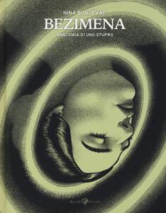 Bezimena. Anatomia di uno stupro. Copia autografata e personalizzata dall'autrice - Nina Bunjevac - copertina