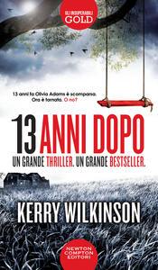 13 anni dopo - Kerry Wilkinson - copertina