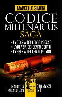 Codice Millenarius saga. L'abbazia dei cento peccati - L'abbazia dei cento delitti - L'abbazia dei cento inganni - Simoni, Marcello - wuz.it