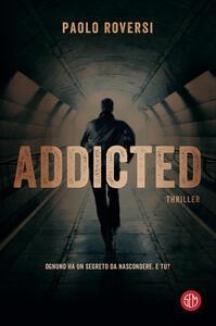 Addicted. Copia autografata - Paolo Roversi - copertina