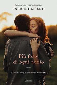 Più forte di ogni addio. Copia autografata con ex libris - Enrico Galiano - copertina