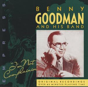 I'm Not Complainin' - CD Audio di Benny Goodman