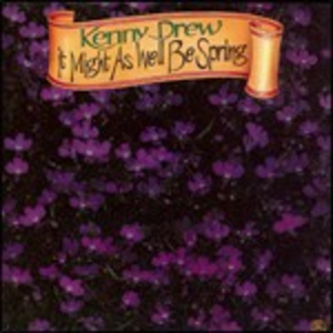 CD It Might As Well Be Spring di Kenny Drew
