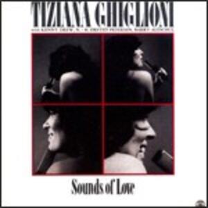 Sounds of Love - CD Audio di Tiziana Ghiglioni,Kenny Drew