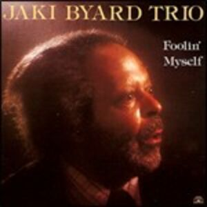 CD Foolin Myself di Jaki Byard (Trio)