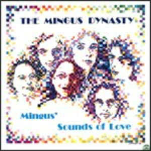 CD Mingus Sounds of Love di Mingus Dynasty