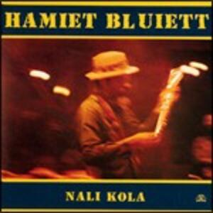 Nali Kola - CD Audio di Hamiet Bluiett
