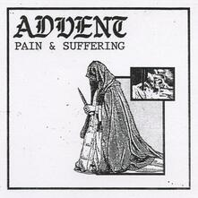 Pain & Suffering - CD Audio di Advent