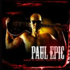 South of Heaven, North of Hell - CD Audio di Paul Epic
