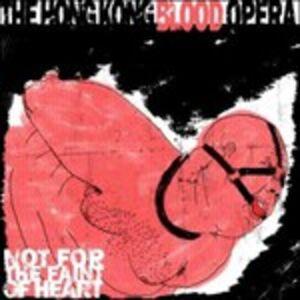 Foto Cover di Not for the Faint of Heart, CD di Hong Kong Blood Opera, prodotto da Full Effect Records