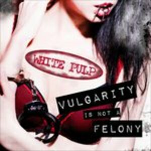 CD Vulgarity Is Not a Felony di White Pulp