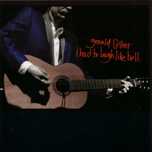 CD I Had to Laugh Like Hell di Gerald Collier