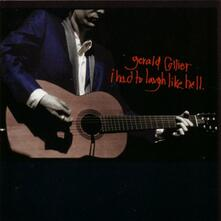 I Had to Laugh Like Hell - CD Audio di Gerald Collier