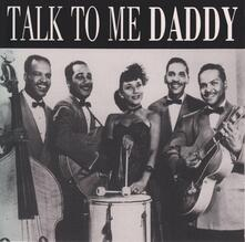 Talk to Me Daddy - CD Audio