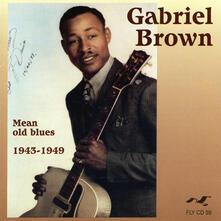 Mean Old Blues '43-'49 - CD Audio di Gabriel Brown