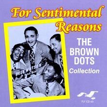 For Sentimental Reasons - CD Audio di Brown Dots