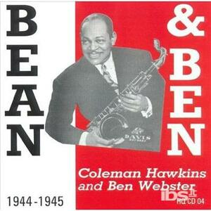 Bean & Ben 1944-45 - CD Audio di Coleman Hawkins