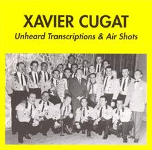 Unheared Transcriptions - CD Audio di Xavier Cugat