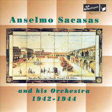 1942-1944 - CD Audio di Anselmo Sacasas