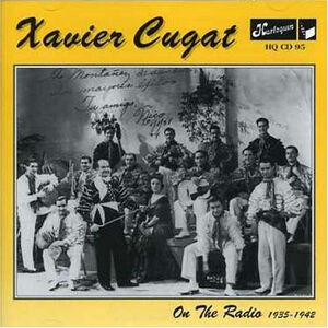 CD On the Radio 1935-1942 di Xavier Cugat