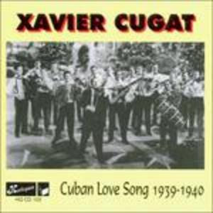 CD Cuban Love Songs 1939-1940 di Xavier Cugat